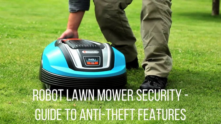 robot lawn mower security - guide to anti theft features